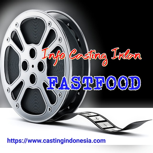 Casting Iklan Fastfood