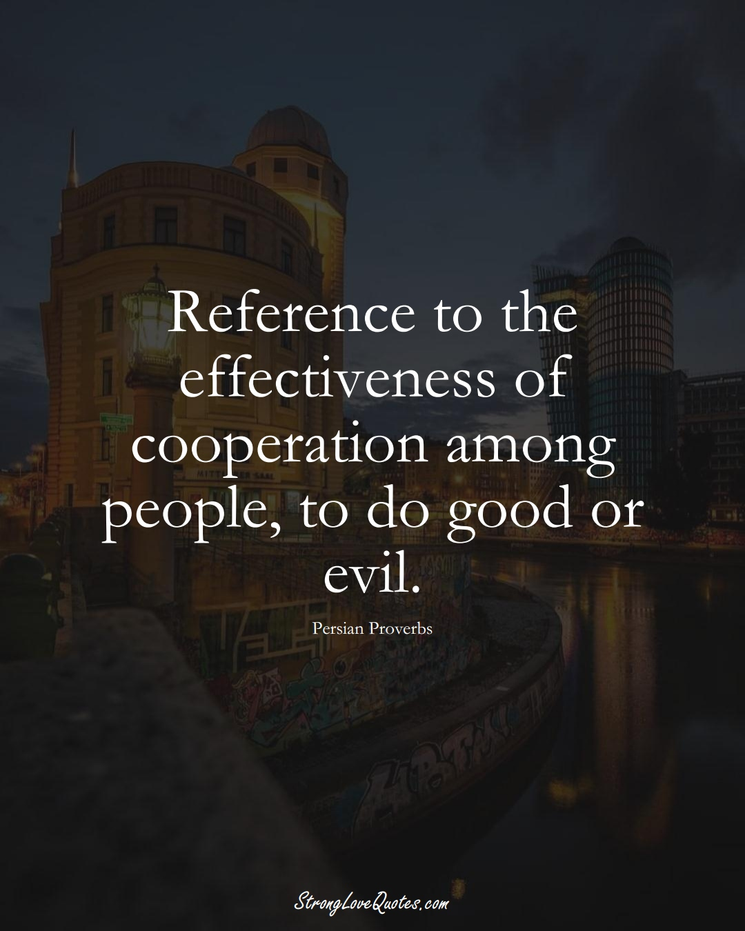 Reference to the effectiveness of cooperation among people, to do good or evil. (Persian Sayings);  #aVarietyofCulturesSayings