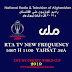 RTA NEWS TV Updated Frequency 2019