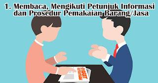 Membaca Atau Mengikuti Petunjuk Informasi dan Prosedur Pemakaian Barang/Jasa merupakan salah satu kewajiban yang harus dilakukan konsumen