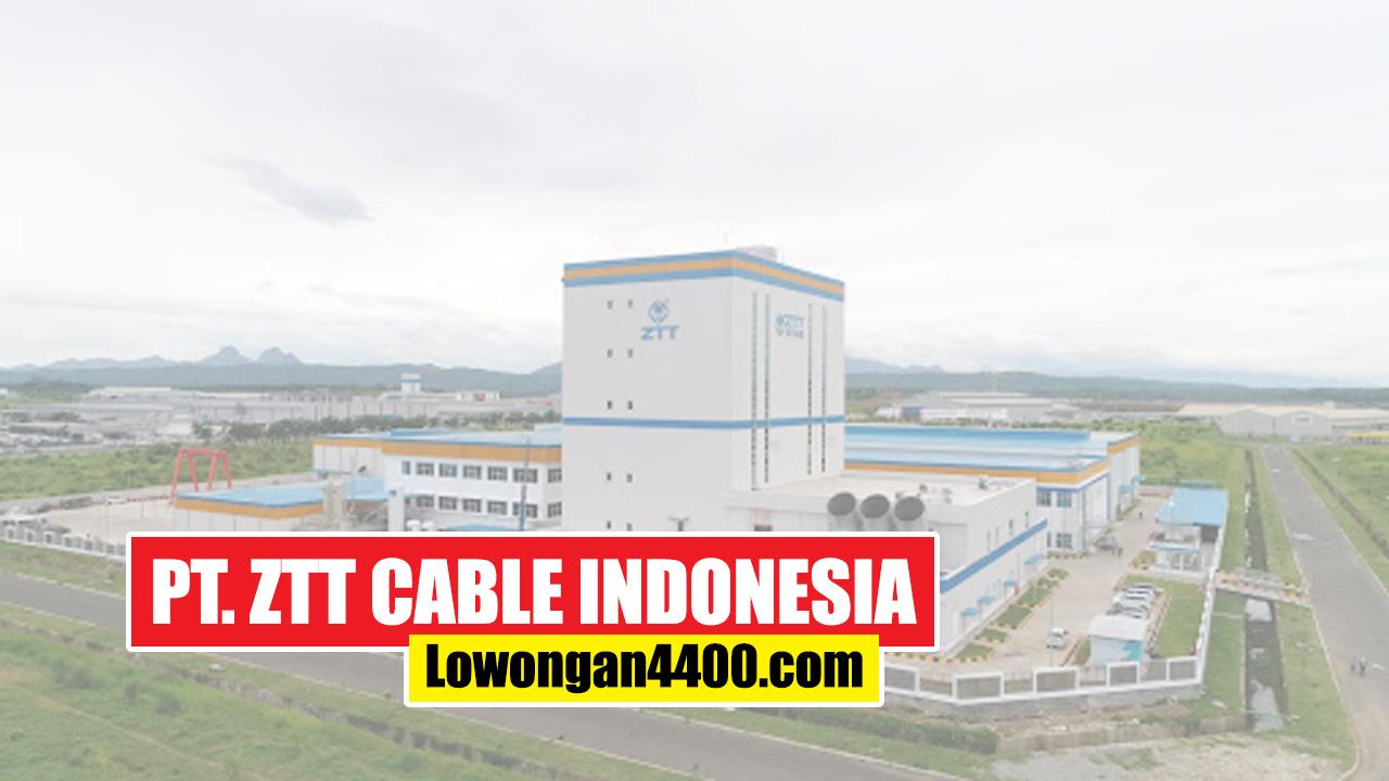 PT. ZTT CABLE INDONESIA Karawang