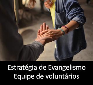 estratégia de evangelismo - equipe de voluntários