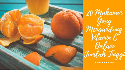 20 Makanan Yang Mengandung Vitamin C Dalam Jumlah Tinggi