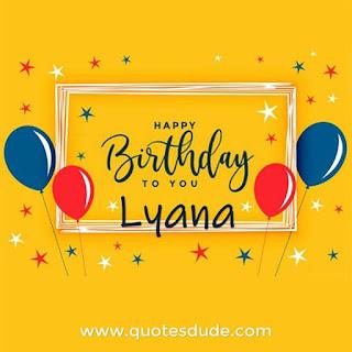 Happy Birthday Lyana Celebration.