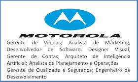A Motorola abre vagas de emprego e vagas para estágio