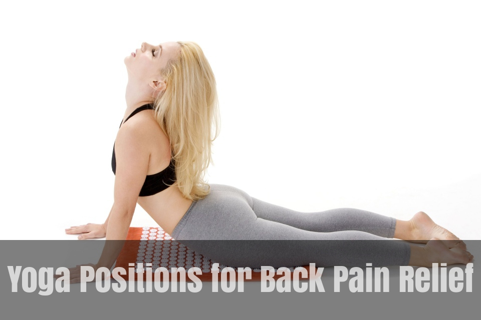Yoga Positions For Back Pain Relief