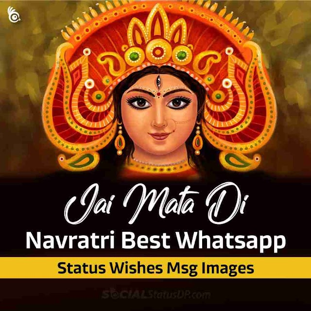 Jai Mata Di 🙏 Navratri Best Whatsapp Status, Wishes, Msg, Images, Photos, Wallpaper