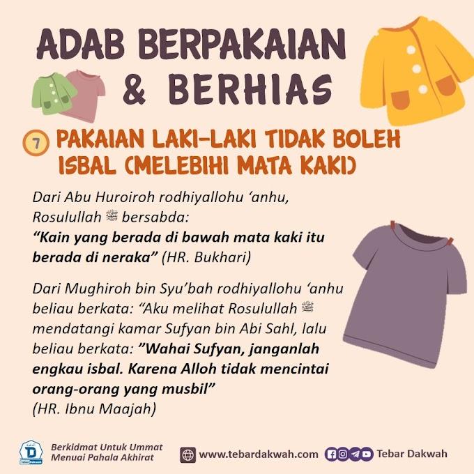 ADAB BERPAKAIAN & BERHIAS | 7. PAKAIAN LAKI-LAKI TIDAK BOLEH ISBAL (MELEBIHI MATA KAKI)