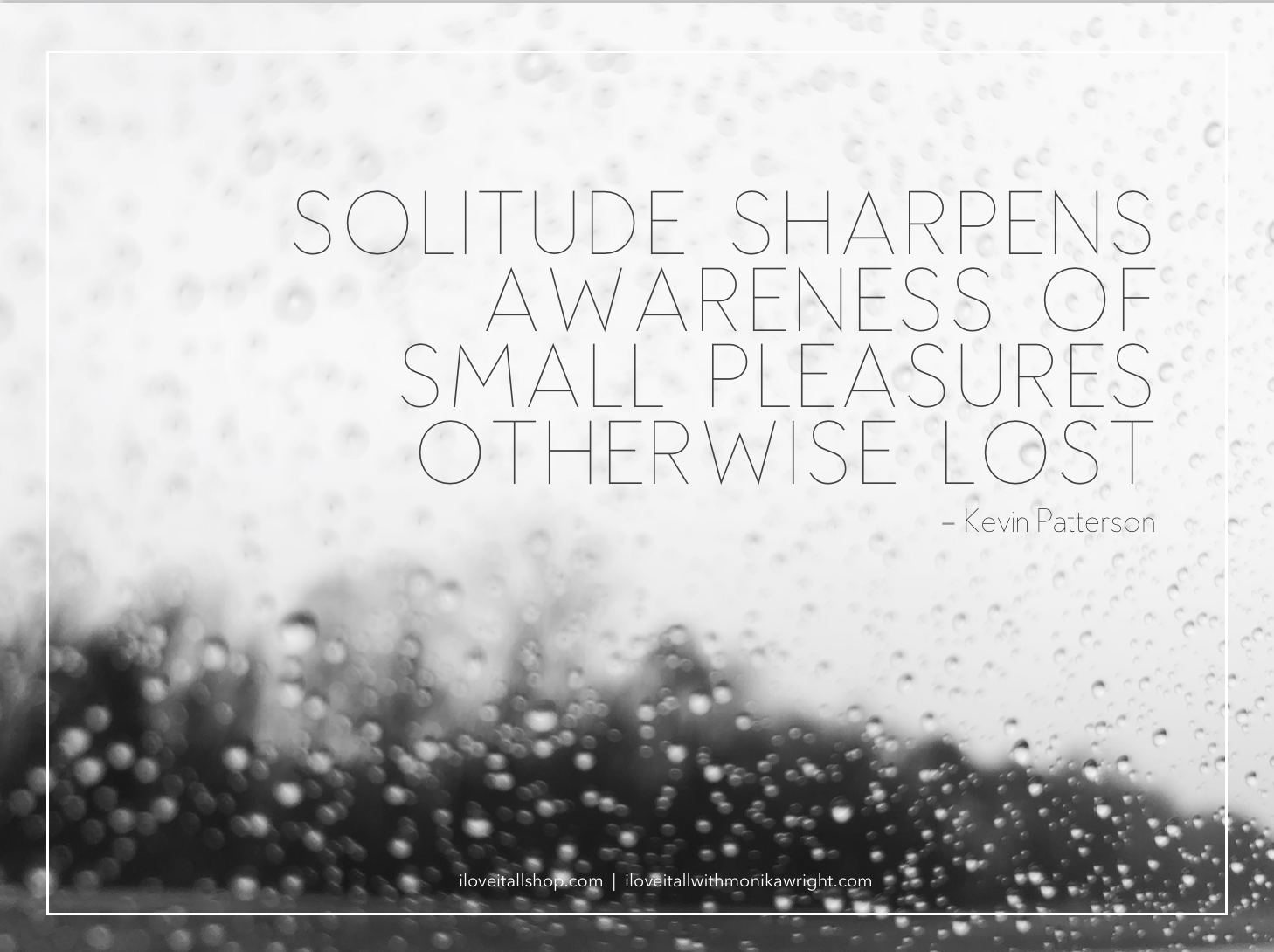 #rain #raindrops #solitude #Sunday Photos #motivational #inspirational #quote #quotes #