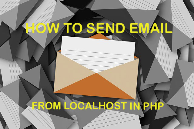 How to Send Email from Localhost in PHP