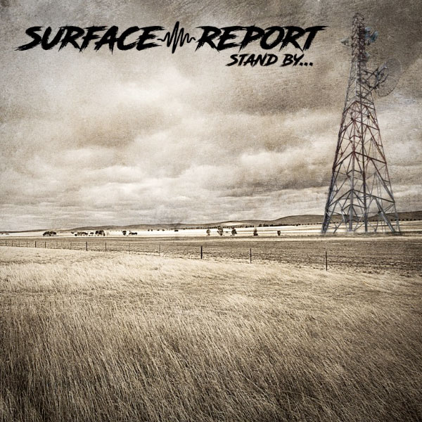 "Surface Report stream new album ""Stand By..."""