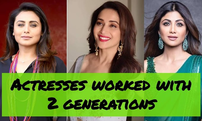 7 Bollywood Actresses who Romanced with Two Generations