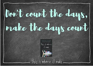 """Don't count the days, make the days count."""