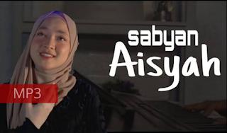 Download MP3 LAGU AISYAH ISTRI RASULULLAH - Nisa Sabyan