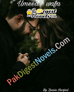 Umeed-E-Wafa (Complete Novel) By Zeenia Sherjeel
