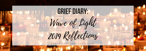 Grief Diary: Wave of Light 2019 Reflections