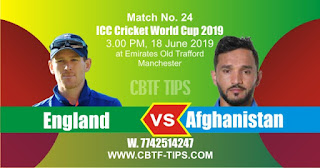Who will win World Cup 2019 24th Match England vs Afghanistan Today Match Prediction Toss Session Lambi pari Fancy Astrology 100% Fixed Report