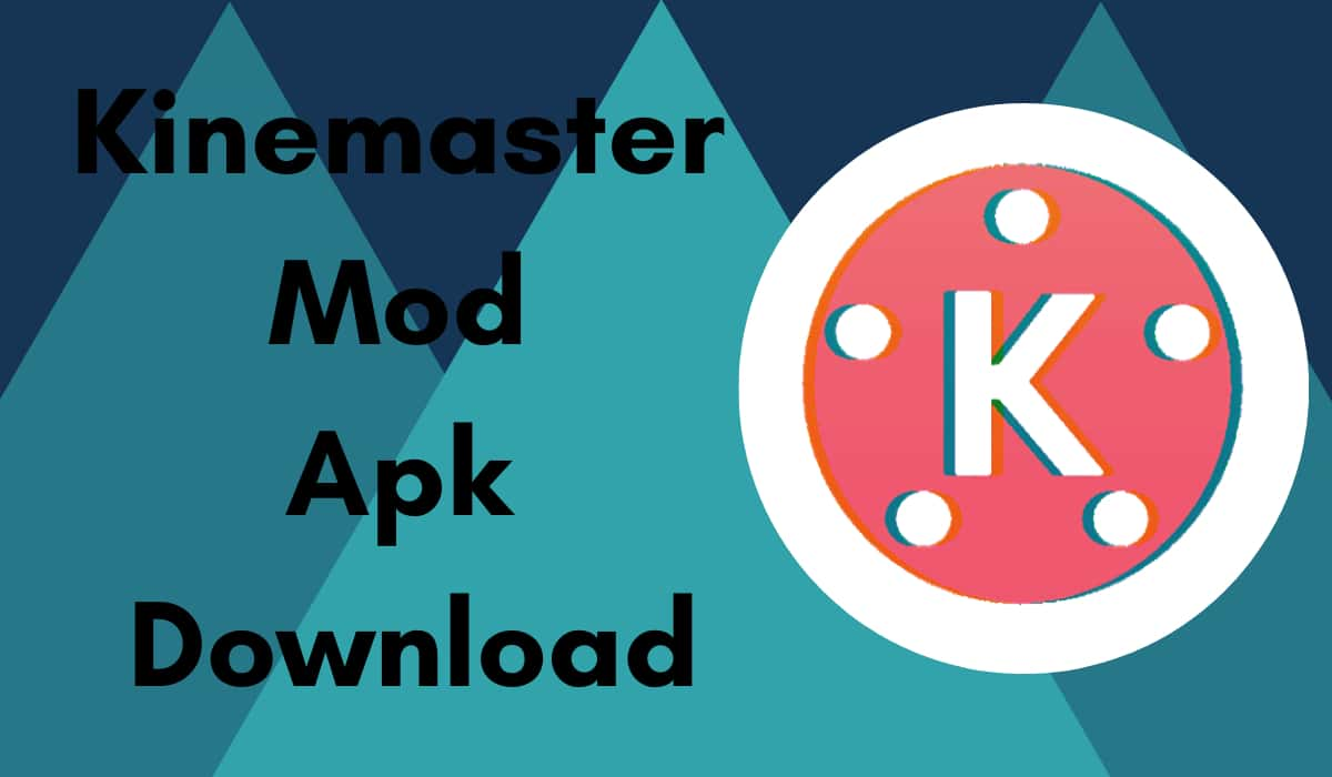 Kinemaster Mod APK Without Watermark Latest Version Download
