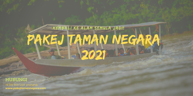 PAKEJ AKTIVITI TAMAN NEGARA PAHANG 2021