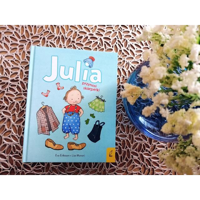 Julia przynosi skarpetki - czyli o codzienności każdego malucha