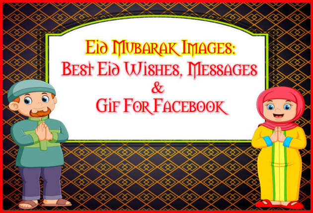 Eid Mubarak Images : Best Eid Wishes, Messages & GIF for Facebook