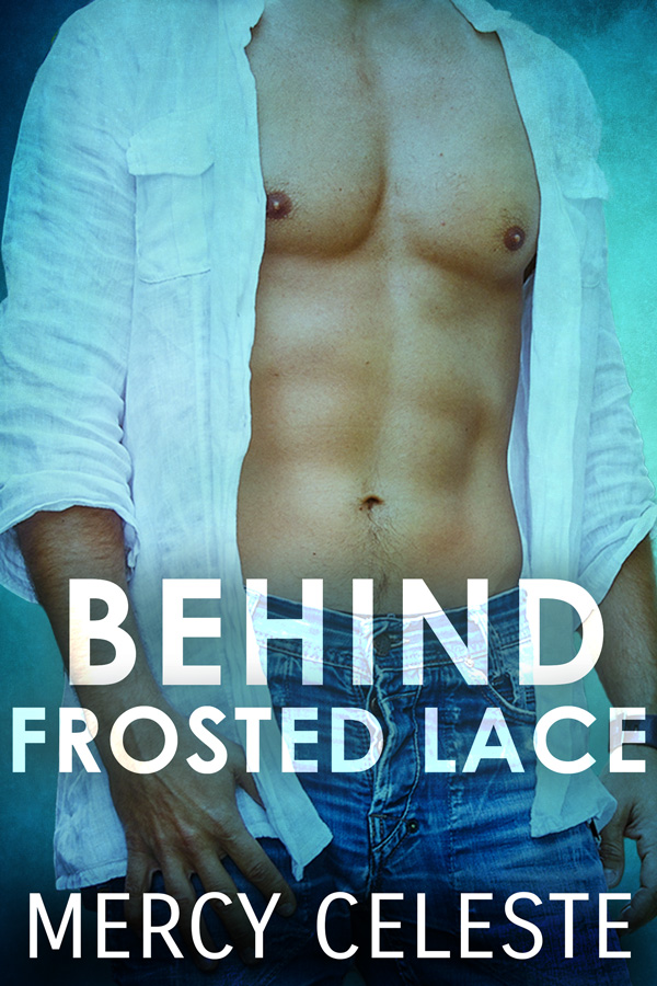 Behind Frosted Lace... Iron Lace 2
