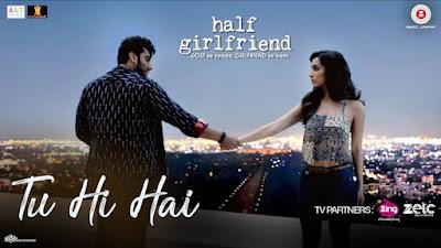 Tu Hi Hai Lyrics Half Girlfriend