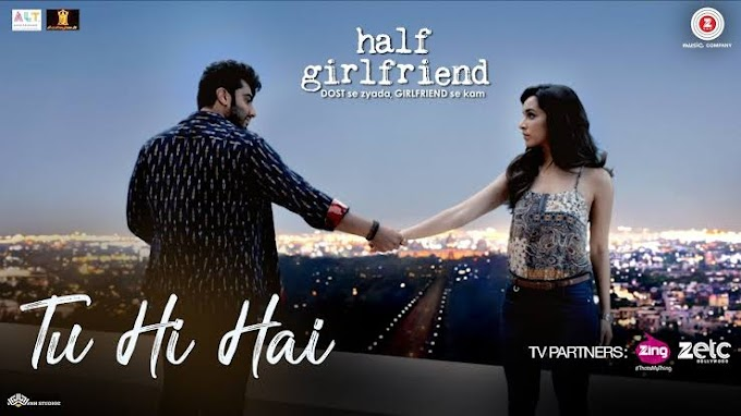 Tu Hi Hai Lyrics Half Girlfriend
