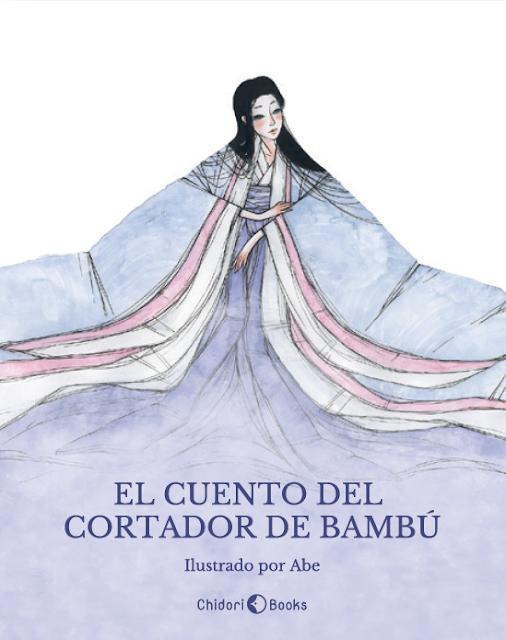 """El cuento del Cortador de Bambú"" (Taketori Monogatari), ilustrado por Abe - Chidori Books"