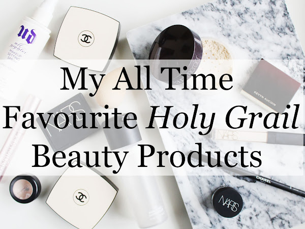 My All Time Favourite HOLY GRAIL Beauty Products