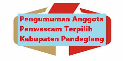 Pengumuman Anggota Panwascam Terpilih Kabupaten Pandeglang