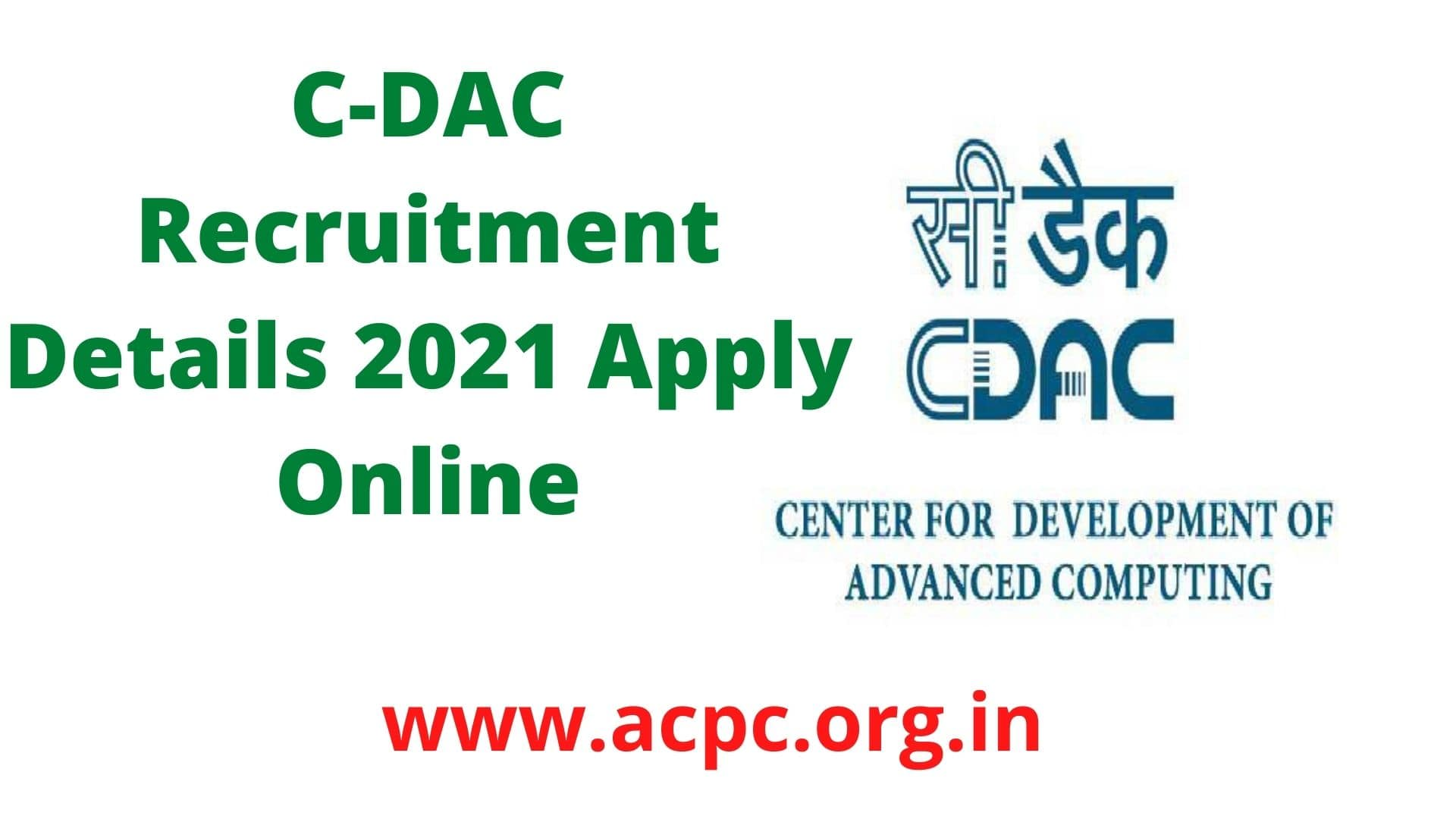 C-DAC Recruitment Details 2021 Apply Online | Selection Process | Application Fee