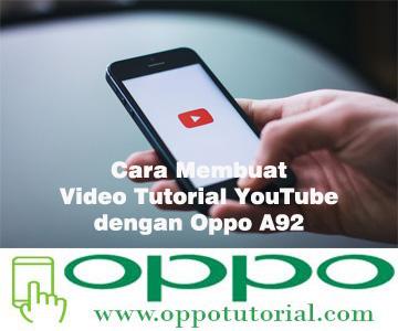 Cara Membuat Video Tutorial YouTube dengan Oppo A92