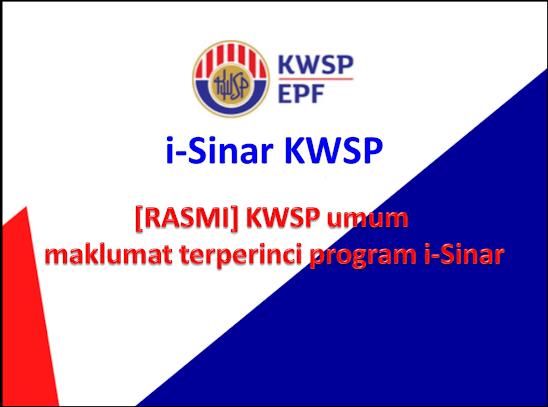 [RASMI] KWSP UMUM MAKLUMAT TERPERINCI PROGRAM I-SINAR