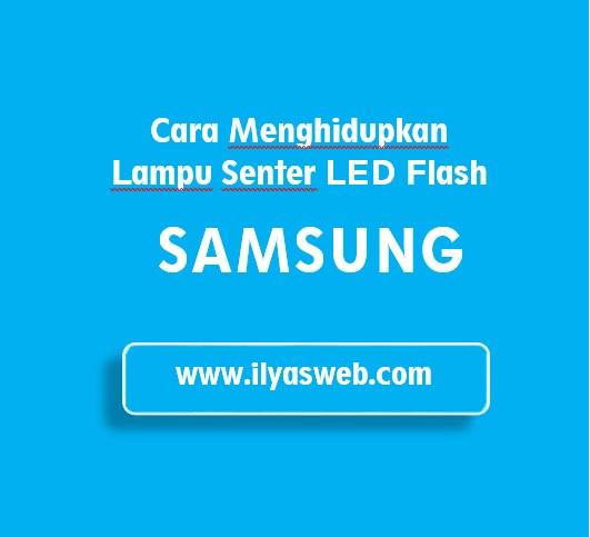 Cara Menghidupkan Lampu Senter di HP Samsung