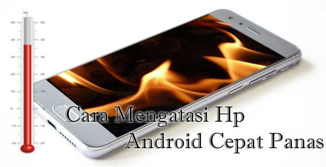 {Ampuh} 6 Cаrа Mеgаtаѕі Hр Android Cepat Panas