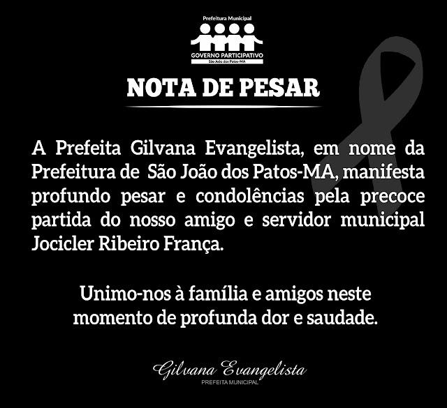 PREFEITA DE SÃO JOÃO DOS PATOS, GILVANA EVANGELISTA, EMITE NOTA DE PESAR PELO FALECIMENTO DE JOCICLER RIBEIRO, SERVIDOR PÚBLICO MUNICIPAL