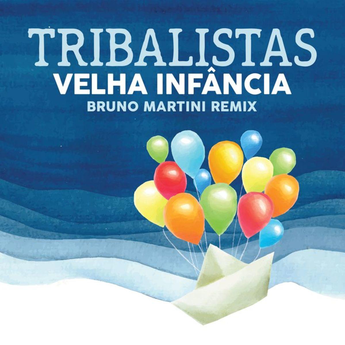Tribalistas - Velha Infância (Bruno Martini Remix)