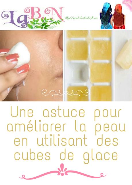 Une astuce pour améliorer la peau en utilisant des cubes de glace