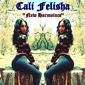 New Music: Cali Felisha - New Harmonics