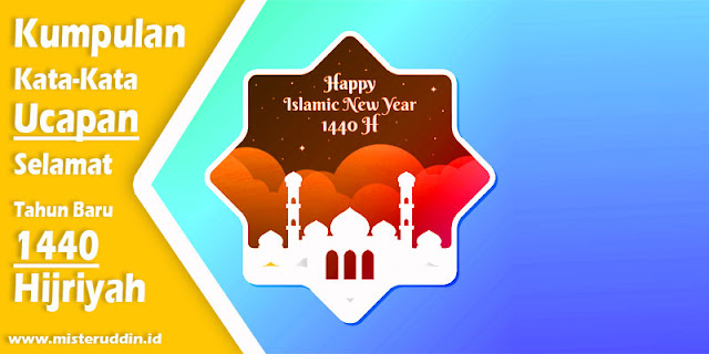 Kumpulan Ucapan Selamat Tahun Baru Islam 1 Muharram 1440 H dalam Bahasa Indonesia dan Inggris