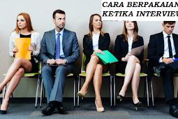 Cara Berpakaian Yang Benar Ketika Interview Kerja