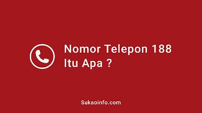 telepon dari 188 - 188 apakah nomor telkomsel - telepon dari info pelanggan 188 - nomor telp 188 dari mana - nomor 188 operator apa dan milik siapa