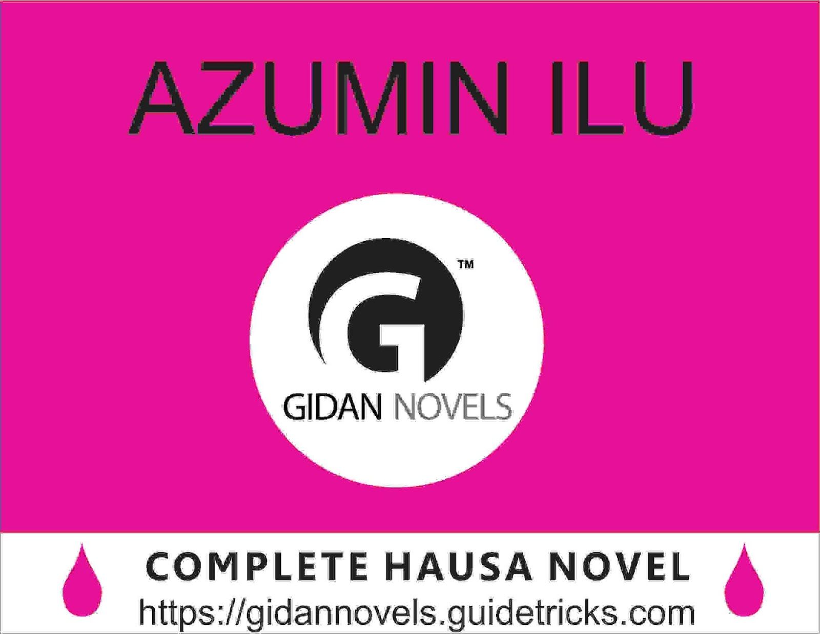 AZUMIN ILU COMPLETE (hausa romantic novels) - Gidan Labarai