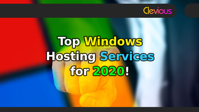 Top 7 Windows Hosting Services for 2020! - Clevious