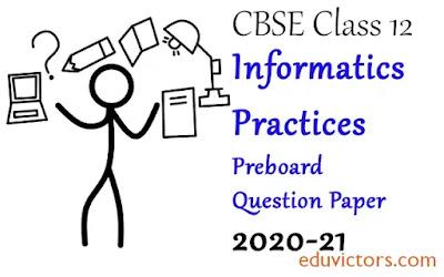 Class 12 Informatics Practices CBSE Sample Question Paper 2020-21 (Set-2)(#class12InformaticsPractices)(#class12QuestionPapers)(#cbse2020)(#eduvictors)