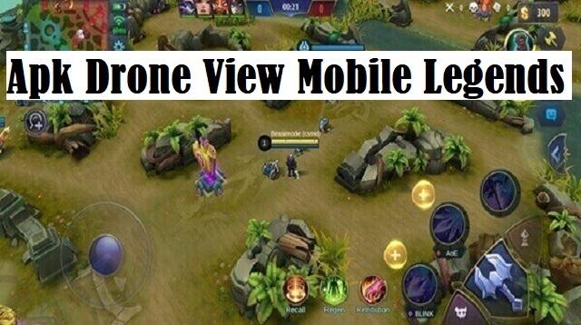 Apk Drone View Mobile Legends