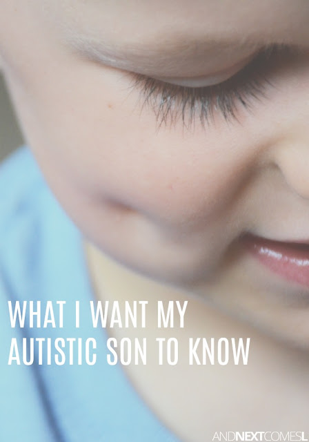 Things I want my son to know about being autistic