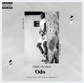 [Music] SMG Hitboi - ODO (prod. Kitoh Marley) #Arewapublisize