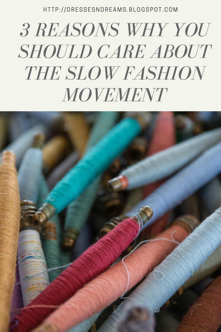 3 Reasons Why You Should Care About the Slow Fashion Movement